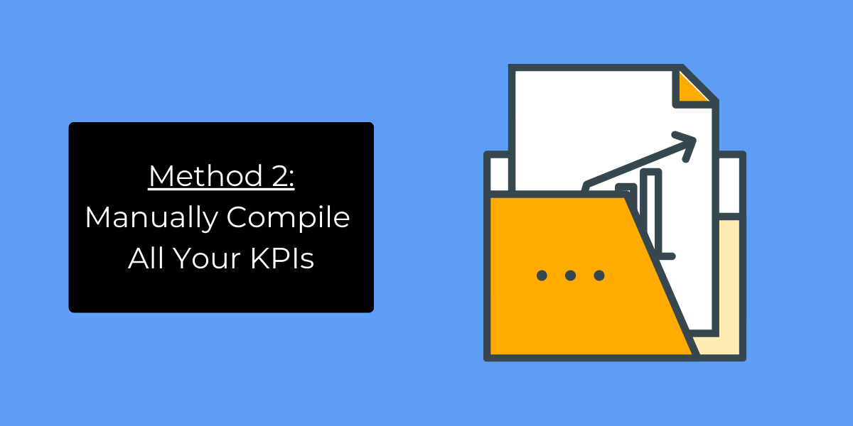 Method 2: Manually Compile All Your KPIs