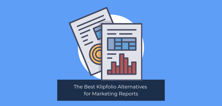 The Best Klipfolio Alternatives for Marketing Reports