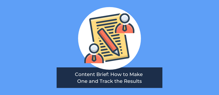 Content Brief: How to Make One and Track the Results