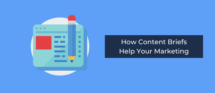 how content briefs help your marketing