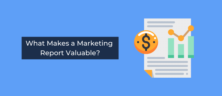 what makes a marketing report valuable