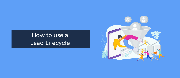 how to use a lead lifecycle