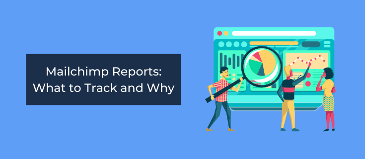 mailchimp-reports-what-to-track-and-why