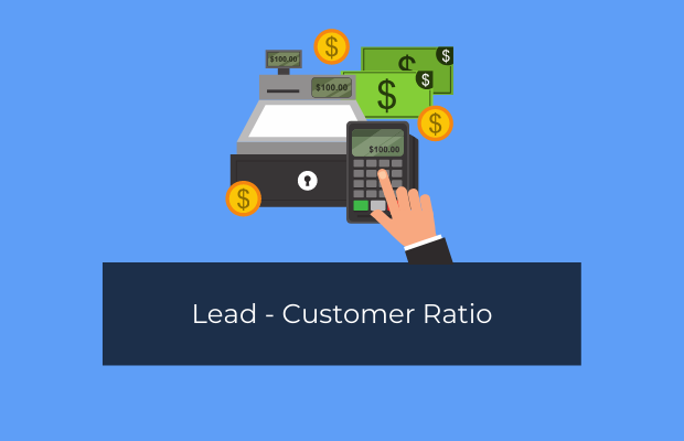 Lead - Customer Ratio