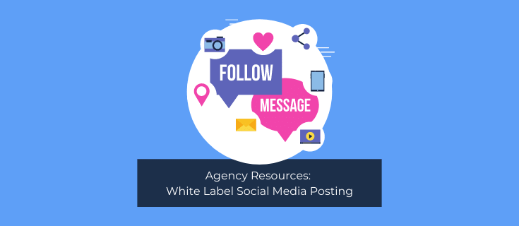 Agency Resources: White Label Social Media Posting