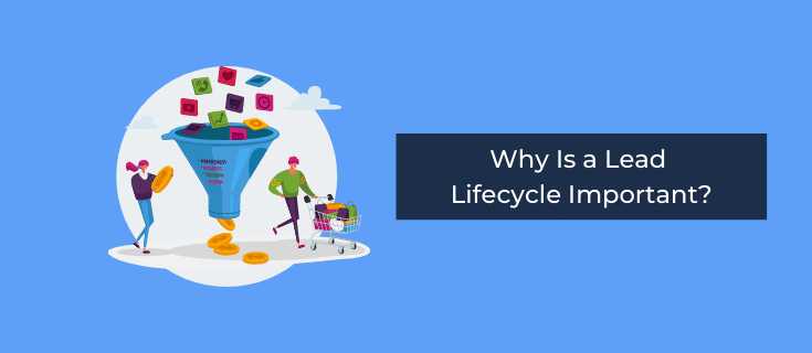 why is a lead lifecycle important